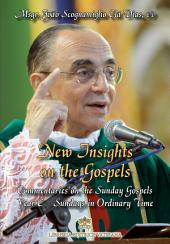 New Insights on the Gospels - Volume VI: Commentaries on the Sunday Gospels - Year C - Sundays in Ordinary Time