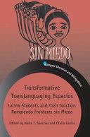 Transformative Translanguaging Espacios