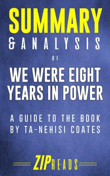 Summary   Analysis of We Were Eight Years in Power