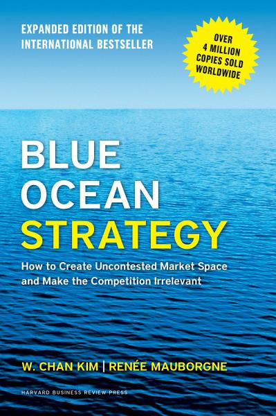 Download Blue Ocean Strategy  Expanded Edition Book