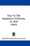 Tour to the Sepulchres of Etruria, in 1839 (1843)