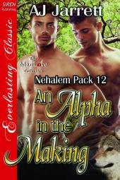 An Alpha in the Making [Nehalem Pack 12]