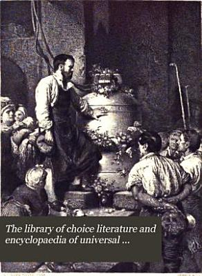 The Library of Choice Literature and Encyclop  dia of Universal Authorship     PDF