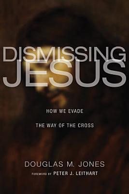 Dismissing Jesus PDF