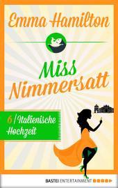 Miss Nimmersatt - Folge 6: Italienische Hochzeit