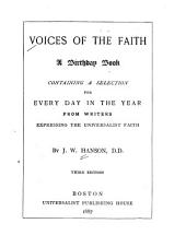 Voices of the Faith: A Birthday Book Containing a Selection for Every Day in the Year from Writers Expressing the Universalist Faith