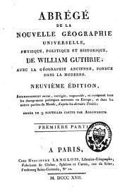 Abrégé de la nouvelle géographie universelle, physique, politique et historique: Volume1
