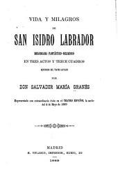 Vida y milagros de San Isidro Labrador: melodrama fantástico-religioso en tres actos y trece cuadros
