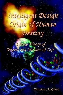 Intelligent Design Origin of Human Destiny