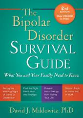 The Bipolar Disorder Survival Guide, Second Edition: What You and Your Family Need to Know, Edition 2