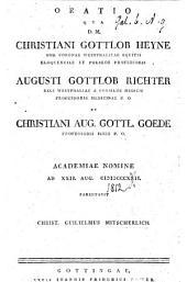 Oratio qua ... C. G. Heyne, ... A. G. Richter ... et C. A. G. Goede Academiæ nomine ad XXII. Aug. MDCCCXXII. [1812] parentavit C. G. Mitscherlich