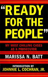 """""""Ready for the People"""": My Most Chilling Cases as a Prosecutor"""