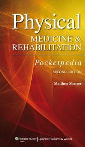 Physical Medicine and Rehabilitation Pocketpedia: Edition 2