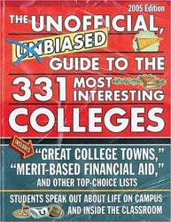 The Unofficial Unbiased Guide To The 331 Most Interesting Colleges 2005 Book PDF