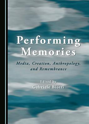 Performing Memories