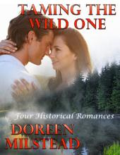 Taming the Wild One: Four Historical Romances