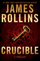 Crucible: A Thriller