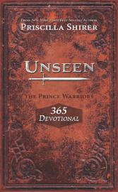 Unseen  The Prince Warriors 365 Devotional