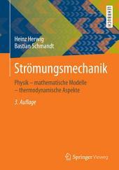 Strömungsmechanik: Physik – mathematische Modelle – thermodynamische Aspekte, Ausgabe 3