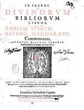 In sacros diuinorum Bibliorum libros Tobiam, Judith, Esther, Machabaeos, commentarius, authore Nicolao Serario, sj