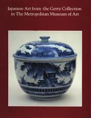 Japanese Art from the Gerry Collection in the Metropolitan Museum of Art PDF