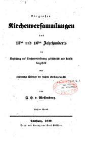 Die Grossen Kirchenversammlungen des 15e und 16e Jahrhunderts