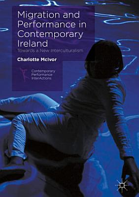 Migration and Performance in Contemporary Ireland PDF