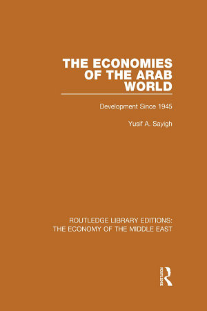 The Economies of the Arab World  RLE Economy of Middle East  PDF