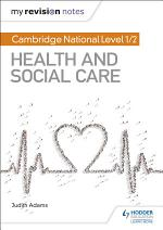 My Revision Notes: Cambridge National Level 1/2 Health and Social Care