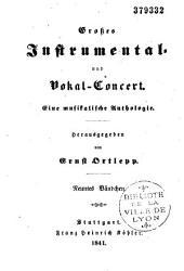 Grosses Instrumental- und Vokal-Concert. Eine musikalische Anthologie: Bände 5-8