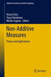 Non-Additive Measures: Theory and Applications