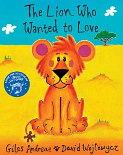 The Lion Who Wanted To Love Book