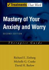 Mastery of Your Anxiety and Worry (MAW): Edition 2