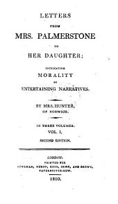 Letters from mrs. Palmerstone to her daughter: Volume 1