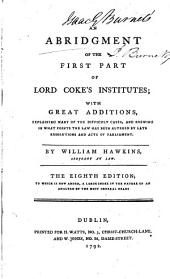 An Abridgment of the First Part of Lord Coke's Institutiones ; with Great Additions.../ Edward Coke