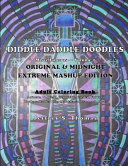 Diddle Daddle Doodles - Original and Midnight Version EXTREME MASHUP