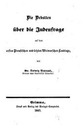 Die Debatten über die Judenfrage auf dem ersten Preussischen und letzten Weimarschen Landtage