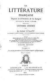 La littérature franc̜aise depuis la formation de la langue jusqu'à nos jours: Lectures choisies par le colonel Staaff, Volume1