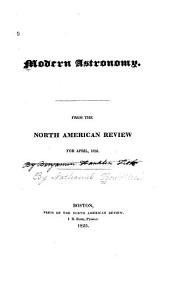 Modern Astronomy: From the North American Review for April, 1825