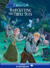 Frozen: Anna & Elsa: Babysitting the Troll Tots: A Disney Read-Along