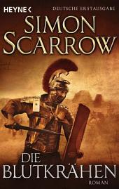 Die Blutkrähen: Die Rom-Serie 12 - Roman