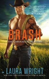 Brash: The Cavanaugh Brothers