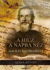 A hiúz a napba néz: Galilei életregénye
