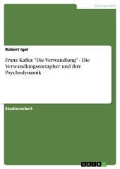 """Franz Kafka: """"Die Verwandlung"""" - Die Verwandlungsmetapher und ihre Psychodynamik"""