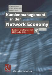 Kundenmanagement in der Network Economy: Business Intelligence mit CRM und e-CRM