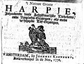 Het nieuwe Groote Harpje, inhoudende veele schriftuerlijcke Liedekens ende Bruylofts-gesangen, als mede verscheydene Lof-gesangen