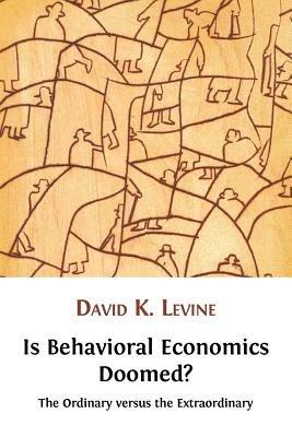 Is Behavioral Economics Doomed