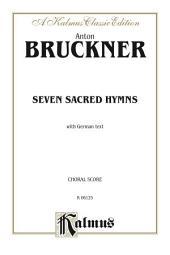 Seven Sacred Hymns: For SATB Chorus/Choir with German Text