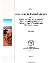 Draft Environmental Impact Statement for a Geologic Repository for the Disposal of Spent Nuclear Fuel and High level Radioactive Waste at Yucca Mountain  Nye County  Nevada PDF