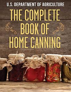 The Complete Book of Home Canning Book